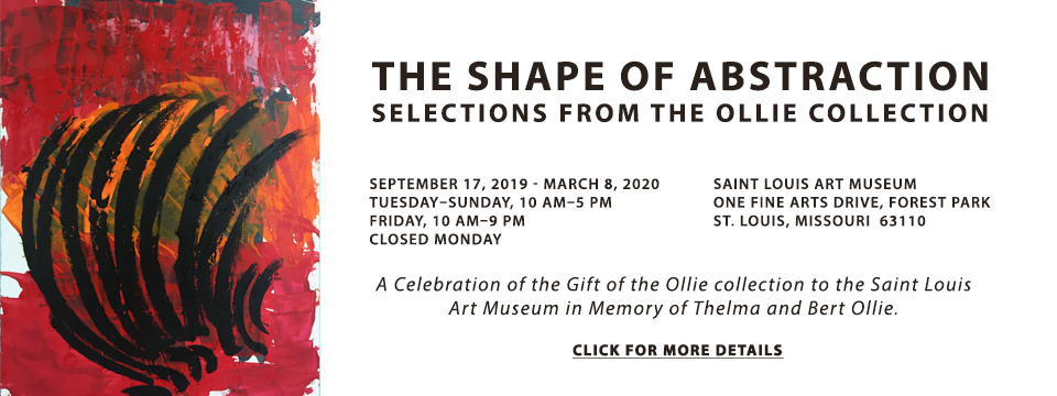 The Shape of Abstraction:  SELECTIONS FROM THE OLLIE COLLECTION